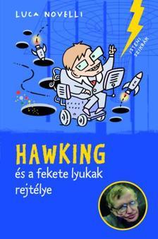Luca Novelli - Hawking és a fekete lyukak rejtélye