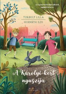 Turbuly Lilla - A Károlyi-kert nyuszija