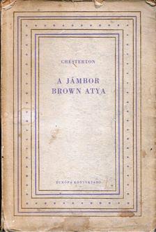 Gilbert Keith Chesterton - A jámbor Brown atya [antikvár]