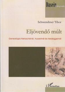 Schwendtner Tibor - Eljövendő múlt [antikvár]