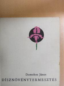 Domokos János - Dísznövénytermesztés [antikvár]