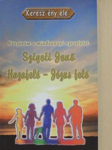 Szigeti Jenő - Hazafelé - Jézus felé [antikvár]