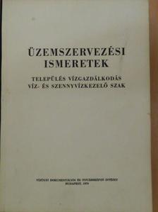 Dr. Bessenyei Gáspár - Üzemszervezési ismeretek [antikvár]