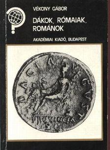 Vékony Gábor - Dákok, rómaiak, románok [antikvár]