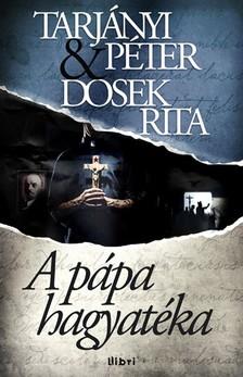 TARJÁNYI PÉTER - DOSEK RITA - A pápa hagyatéka [eKönyv: epub, mobi]
