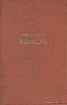 Bözödi György - Romlás I. kötet [antikvár]