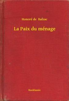 Honoré de Balzac - La paix du ménage [eKönyv: epub, mobi]