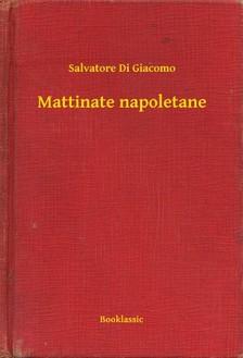 Giacomo Salvatore Di - Mattinate napoletane [eKönyv: epub, mobi]