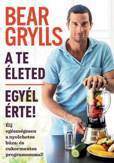 Bear Grylls - A te életed- Egyél érte!