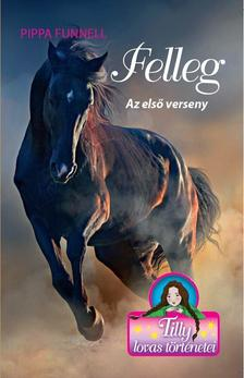 Pippa Funnell - Tilly lovas történetei 6. - Felleg - Az első verseny