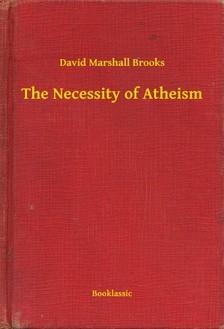 Brooks David Marshall - The Necessity of Atheism [eKönyv: epub, mobi]