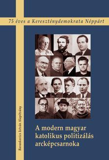 Petrás Éva - A modern magyar katolikus politizálás arcképcsarnoka