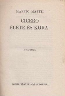 Maffio Maffi - Cicero élete és kora [antikvár]