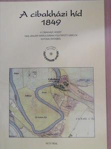 Csikány Tamás - A cibakházi híd 1849 [antikvár]