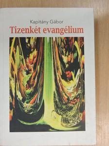 Kapitány Gábor - Tizenkét evangélium [antikvár]