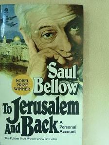 Saul Bellow - To Jerusalem and Back [antikvár]