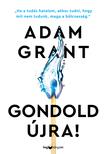 Adam Grant - Gondold újra! [eKönyv: epub, mobi]