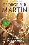 George R. R. Martin - Wild Cards 2. - Égi ászok
