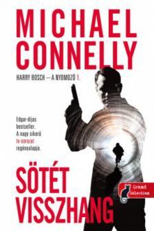Michael Connellly - Fekete visszhang (Harry Bosch esetei 1.)