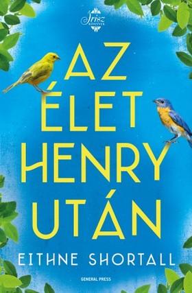 Eithne Shortall - Az élet Henry után [eKönyv: epub, mobi]