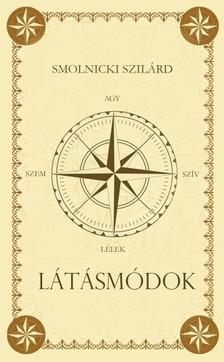 Szilárd Smolnicki - Látásmódok [eKönyv: epub, mobi]