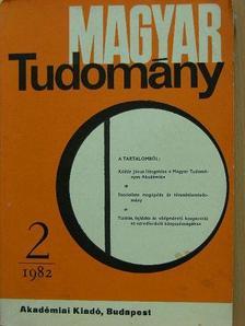 Balázs Katalin - Magyar Tudomány 1982. február [antikvár]