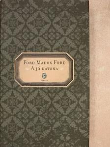 Ford Madox Ford - A jó katona [antikvár]