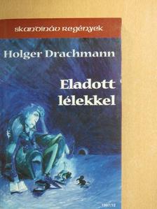 Holger Drachmann - Eladott lélekkel [antikvár]
