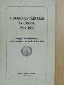 Apró Ferenc - A Dugonics Társaság évkönyve 1995-1997 [antikvár]