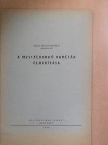 Nagy István György - A messzehordó rakéták elhárítása [antikvár]