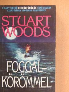 Stuart Woods - Foggal-körömmel [antikvár]