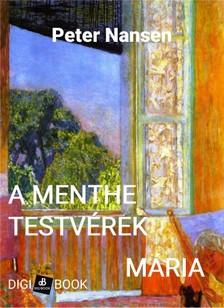 Peter Nansen - A Menthe testvérek / Mária -a szerelem könyve [eKönyv: epub, mobi]