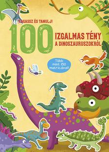 100 izgalmas tény a dinoszauruszokróll