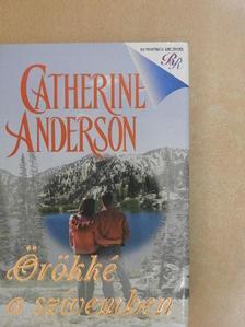 Catherine Anderson - Örökké a szívemben [antikvár]