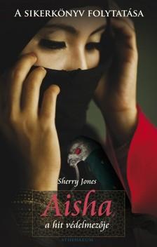 Sherry Jones - Aisha, a hit védelmezője [eKönyv: pdf, epub, mobi]