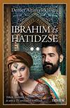 Demet Altinyeleklioglu - Ibrahim és Hatidzse 2. rész (Szulejmán sorozat 6. kötet)
