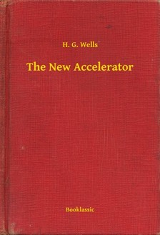 H. G. Wells - The New Accelerator [eKönyv: epub, mobi]