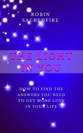 Sacredfire Robin - The Light in You [eKönyv: epub, mobi]