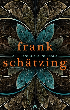 Frank Schätzing - A pillangó zsarnoksága