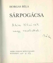 Horgas Béla - Sárpogácsa (dedikált) [antikvár]