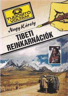 Nagy Károly - Tibeti reinkarnációk [antikvár]