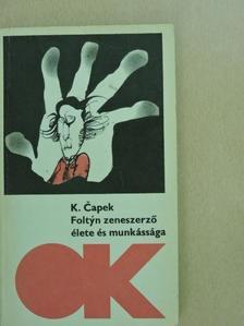 Karel Čapek - Foltyn zeneszerző élete és munkássága [antikvár]
