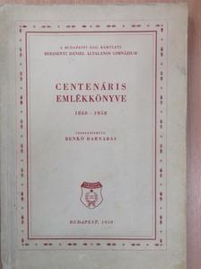 Balogh Endre - A Budapesti XIII. kerületi Berzsenyi Dániel Általános Gimnázium centenáris emlékkönyve 1858-1958 [antikvár]