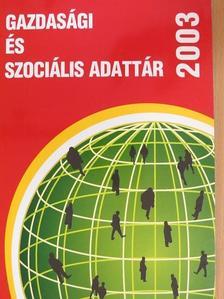 Dr. Berki Erzsébet - Gazdasági és szociális adattár 2003 [antikvár]
