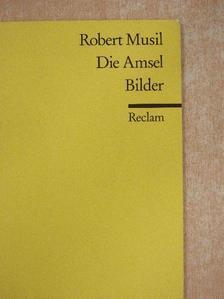 Robert Musil - Die Amsel/Bilder [antikvár]