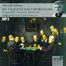 MIKSZÁTH KÁLMÁN - KÉT VÁLASZTÁS MAGYARORSZÁGON - A MÁSODIK VÁLASZTÁS TÖRTÉNETE - HANGOSKÖNYV