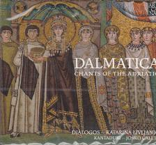 DALMATICA - CHANTS OF THE ADRIATIC CD KATARINA LIVLJANIC, JOSKO CALETA