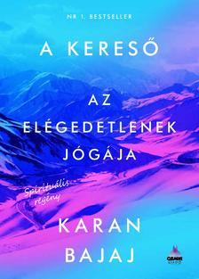 Karan Bajaj - A kereső - Az elégedetlenek jógája