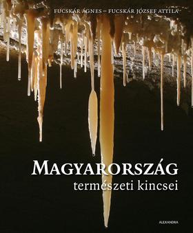 Fucskár Ágnes, Fucskár József Attila - Magyarország természeti kincsei