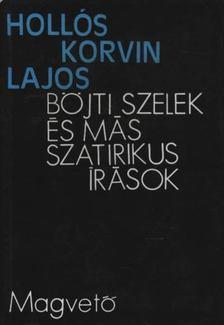 Hollós Korvin Lajos - Böjti szelek és már szatirikus írások [antikvár]